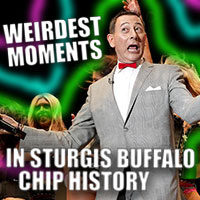 These are some of the weirdest moments in Sturgis Buffalo Chip History