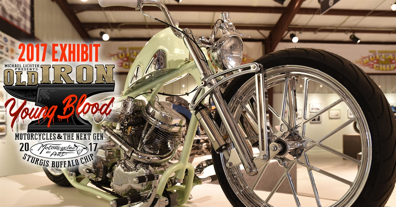 1afdb0c0 2017 Motorcycles As Art Exhibit, Old Iron – Young Blood, Takes Custom  Motorcycles into the Next Generation