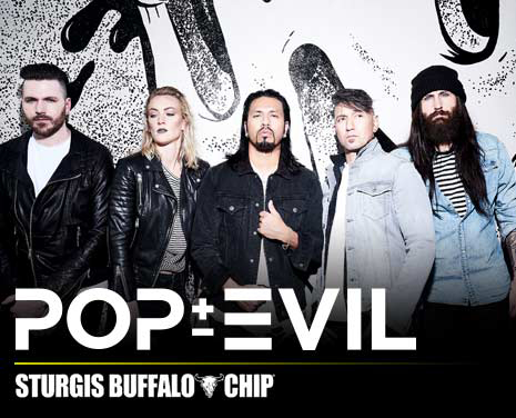 Don't miss Pop Evil's return to the Sturgis Buffalo Chip on Friday, August 3, 2018!