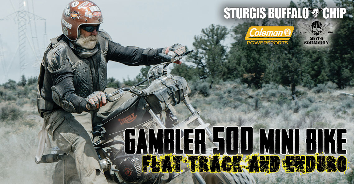 Put a little fun between your legs at the Sturgis Buffalo Chip's Gambler 500 Mini Bike Enduro and Flat Track on August 5, 6 & 7.