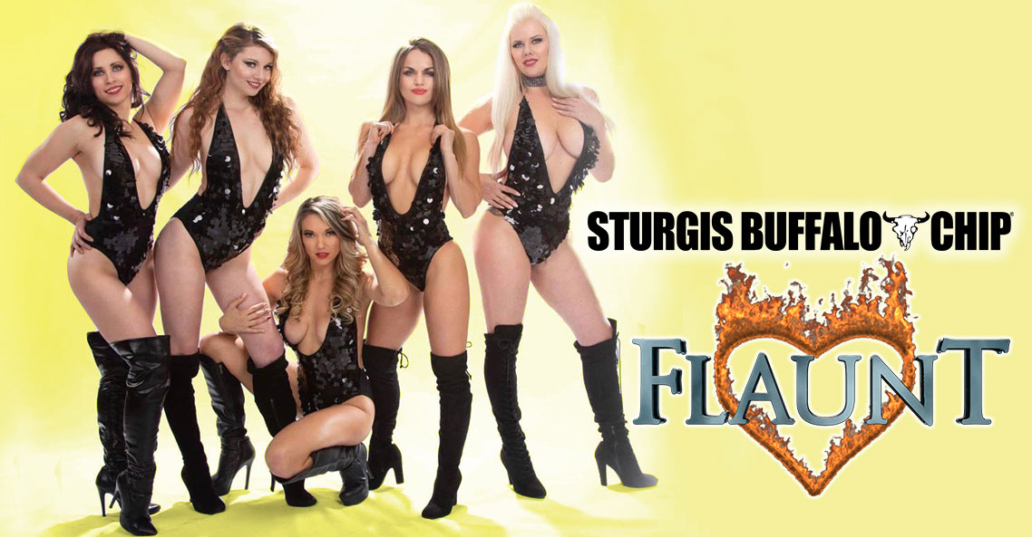 Flaunt Girls at the Sturgis Buffalo Chip® - Aug. 2-10, 2019